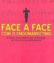 Face a Face com o Endomarketing